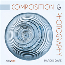 Composition & Photography: Creating Structure Using Forms and Patterns
