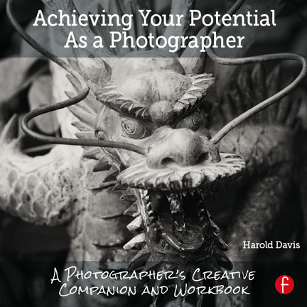 Achieving Your Potential As a Photographer: A Photographer's Creative Companion and Workbook